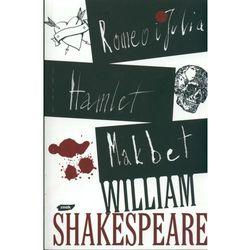 Romeo i Julia Hamlet Makbet, książka w oprawie miękkej