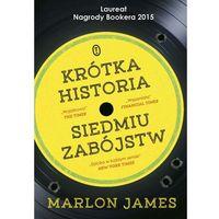 Krótka historia siedmiu zabójstw - Dostawa 0 zł, Marlon James