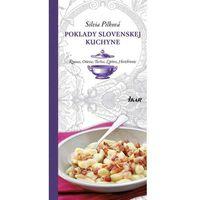 Poklady slovenskej kuchyne: Kysuce, Orava, Turiec, Liptov, Horehronie Pilková Silvia (9788055132297)