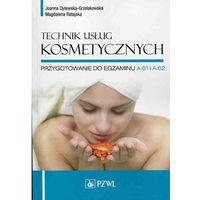Technik usług kosmetycznych Przygotowanie do egzaminu A.61, A.62 (298 str.)