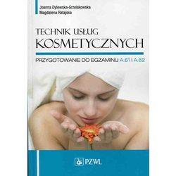 Technik usług kosmetycznych Przygotowanie do egzaminu A.61, A.62, pozycja wydawnicza
