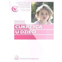 Cukrzyca u dzieci. Seria Centrum Zdrowia Dziecka Poleca (ISBN 9788320034936)