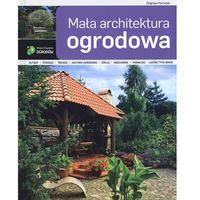 Mała architektura ogrodowa (176 str.)