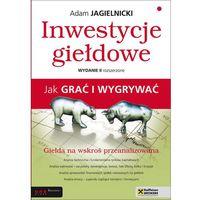 Inwestycje giełdowe Jak grać i wygrywać - Adam Jagielnicki, Adam Jagielnicki
