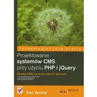 Projektowanie systemów CMS przy użyciu PHP i jQuery, Verens Kae