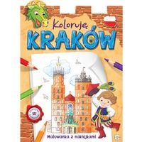 Koloruję Kraków Malowanka z naklejkami Praca zbiorowa