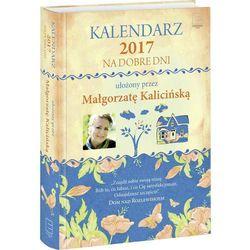 Kalendarz 2017 Na Dobre Dni (książka)