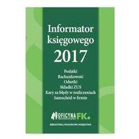 Informator księgowego 2017 - Opracowanie zbiorowe, książka z ISBN: 9788326959394