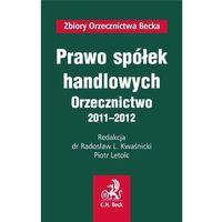 Prawo spółek handlowych Orzecznictwo 2011-2012 (518 str.)