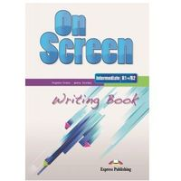 On Screen Intermediate (B1+/B2). Writing Book, Virginia Evans, Jenny Dooley