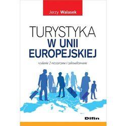 Turystyka w Unii Europejskiej - mamy na stanie, wyślemy natychmiast, rok wydania (2014)
