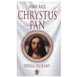 Chrystus Pan. Droga do Kany (Rebis)