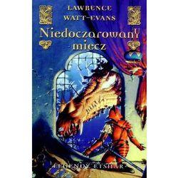 Niedoczarowany miecz - Lawrence Watt-Evans, książka z kategorii Fantastyka i science fiction