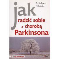 Jak radzić sobie z chorobą Parkinsona, książka z kategorii Hobby i poradniki