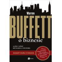 WARREN BUFFETT O BIZNESIE ZASADY GURU Z OMAHA - Richard J. Connors