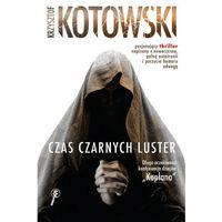 Czas Czarnych Luster - Krzysztof Kotowski (384 str.)