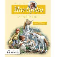 Martynka w krainie baśni. 8 fascynujących opowiadań, oprawa twarda