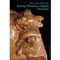 Sarkofag Władysława II Jagiełły i Donatello (9788374537995)