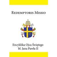 Encyklika Ojca Świętego bł. Jana Pawła II REDEMPTORIS MISSIO (9788375693614)