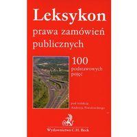 Leksykon prawa zamówień publicznych. 100 podstawowych pojęć - Zamów teraz bezpośrednio od wydawcy