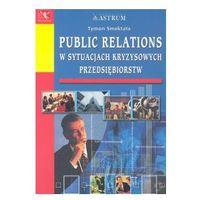 Public relations w sytuacjach kryzysowych przedsiębiorstw (8372770379)