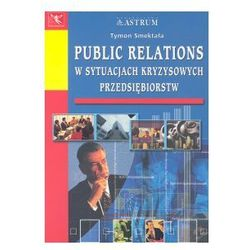 Public relations w sytuacjach kryzysowych przedsiębiorstw (ISBN 8372770379)