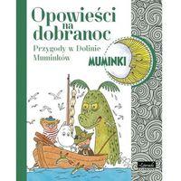 Muminki Opowieści na dobranoc Przygody w Dolinie Muminków - Praca zbiorowa (9788328107212)