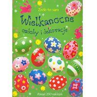 Wielkanocne ozdoby i dekoracje Zrób to sam (32 str.)