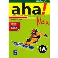 Aha! Neu 1A Podręcznik z ćwiczeniami z płytą CD kurs podstawowy (2012)