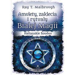 Amulety, zaklęcia i rytuały Białej Magii, książka z kategorii Numerologia, wróżby, senniki, horoskopy