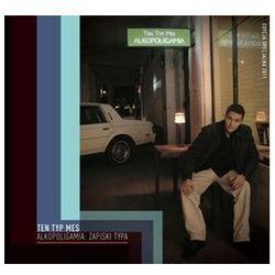Ten Typ Mes - Alkopoligamia: Zapiski typa (Reedycja Digipack) z kategorii Rap, hip hop i RnB