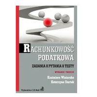 Rachunkowość podatkowa. Zadania. Pytania. Testy. Wydanie 3. (2010)