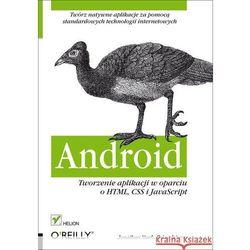 Android. Tworzenie aplikacji w oparciu o HTML, CSS i JavaScript (kategoria: Informatyka)