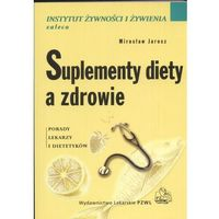 Suplementy diety a zdrowie, Jarosz Mirosław
