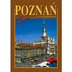 Poznań i okolice wersja hiszpańska - 200 fotografii. Poznań i sus alrededores - 200 fotografias [Rafał Jab
