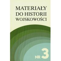 Materiały do historii wojskowości Nr 3 część 1, rok wydania (2006)