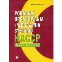 Poradnik opracowania i wdrażania systemu HACCP Gastronomia - DODATKOWO 10% RABATU i WYSYŁKA 24H!