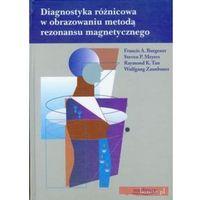 Diagnostyka różnicowa w obrazowaniu metodą rezonansu magnetycznego, oprawa twarda