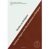 Studies on religion. Seeking origins and manifestations of religion (ilość stron 202)