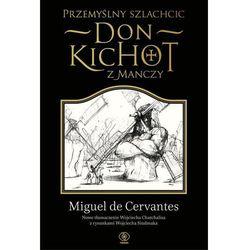 Przemyślny szlachcic don Kichot z Manczy - Dostępne od: 2014-10-21 (ilość stron 648)