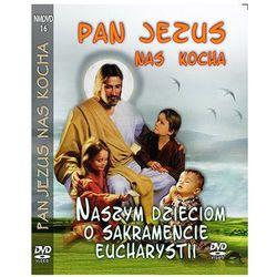 Pan jezus nas kocha - dzieciom o sakramencie eucharystii dvd, marki Praca zbiorowa