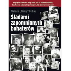 Śladami zapomnianych bohaterów (kategoria: Historia)