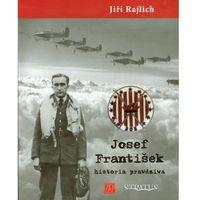 Josef Frantisek. Historia prawdziwa (opr. miękka)