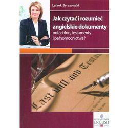 Jak czytać i rozumieć angielskie dokumenty notarialne, testamenty i pełnomocnictwa, pozycja wydawnicz