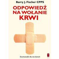 Odpowiedź na wołanie krwi Chrystusa (ISBN 9788363459482)