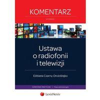 Ustawa o radiofonii i telewizji Komentarz - Dostępne od: 2014-08-20, Czarny-Drożdżejko Elżbieta