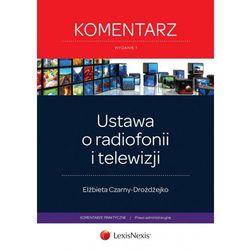 Ustawa o radiofonii i telewizji Komentarz - Dostępne od: 2014-08-20, pozycja wydana w roku: 2014