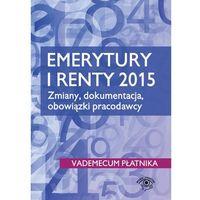 EBOOK Emerytury i renty 2015, Wiedza i Praktyka