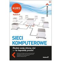 Sieci komputerowe. Kurs. Wyd. 2 - Witold Wrotek (9788328334106)
