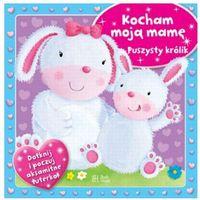 Kocham moją mamę Puszysty królik (opr. kartonowa)